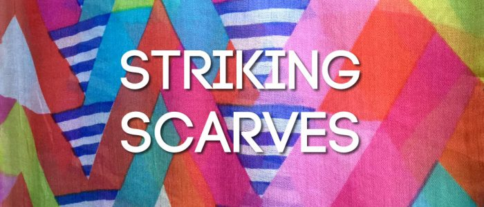 Striking scarves - wearable art to create a look.