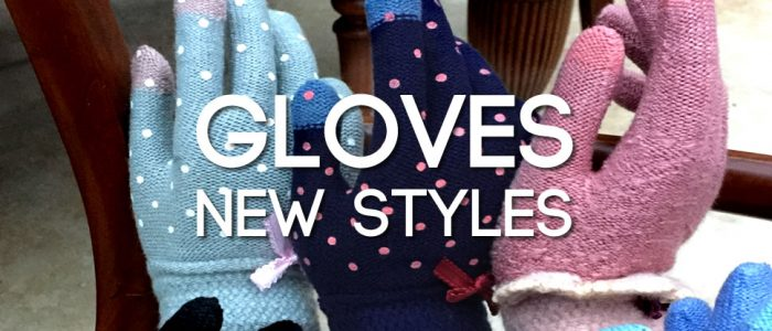 Gloves glorious gloves - new styles now in stock