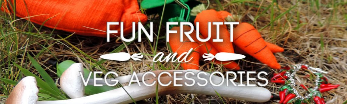 Spring Harvest – fun fruit & veg jewellery and accessories