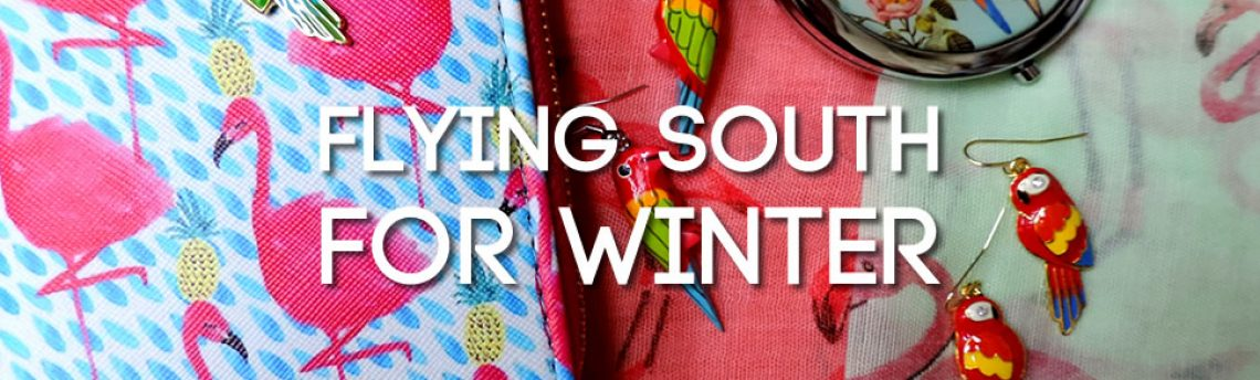 Flying South For Winter – exotic bird jewellery & accessories!